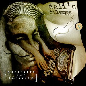 Dali's Dilemma - Manifesto For Futurism CD (album) cover