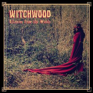 Litanies From the Woods by WITCHWOOD album cover