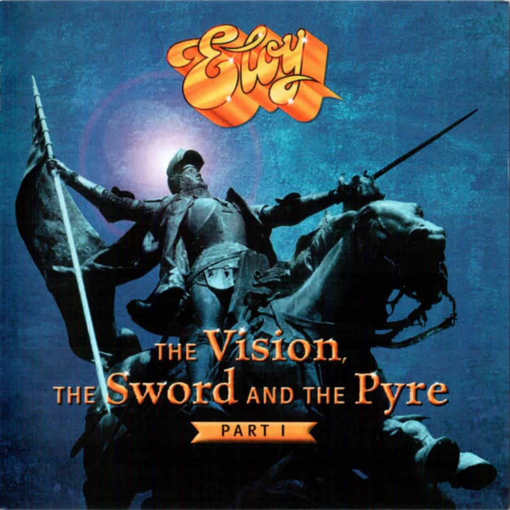 The Vision, The Sword And The Pyre - Part I by ELOY album cover