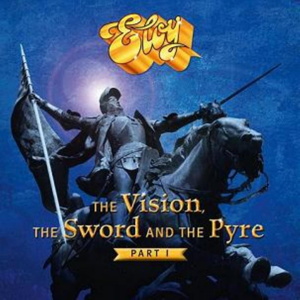 The Vision the Sword and the Pyre (Part I) by ELOY album cover