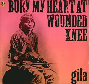 Gila - Bury My Heart at Wounded Knee CD (album) cover