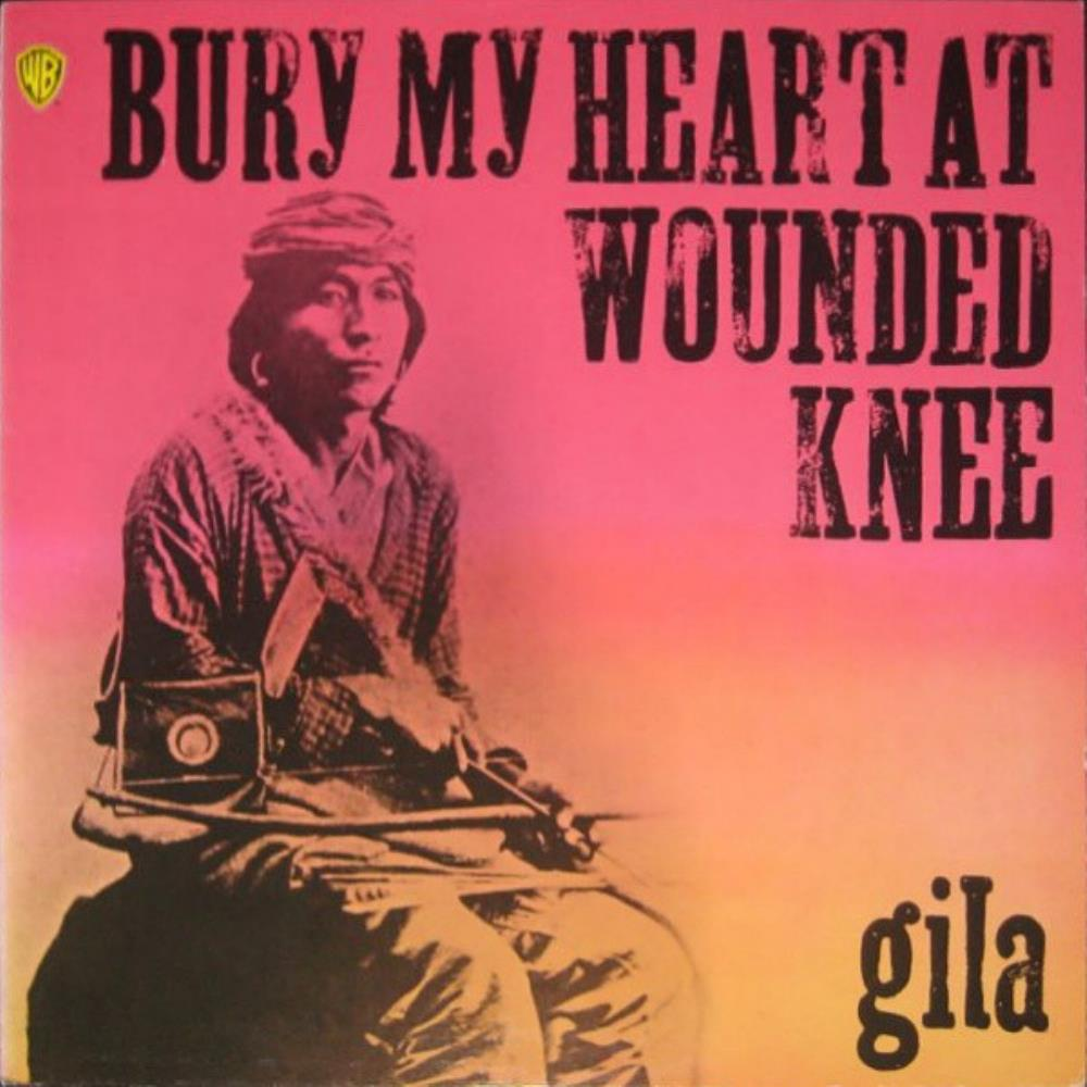 Bury My Heart At Wounded Knee by GILA album cover
