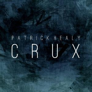 Crux by Healy, Patrick album rcover