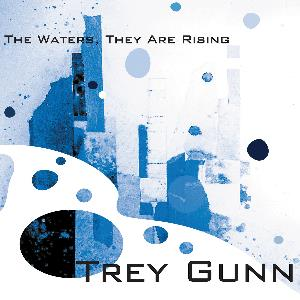 Trey Gunn - The Waters, They Are Rising CD (album) cover