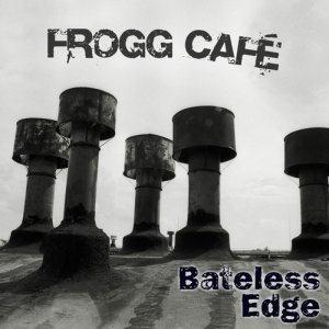 Frogg Cafe Bateless Edge album cover