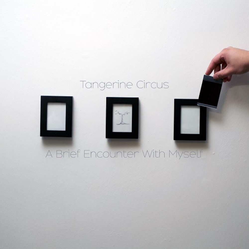 A Brief Encounter With Myself by Tangerine Circus album rcover