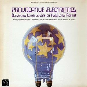 Provocative Electronics (Electronic Constructions On Traditional Forms) by MEYERS, EMERSON album cover