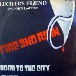 Lucifer's Friend Fire and Rain / Born to the City album cover
