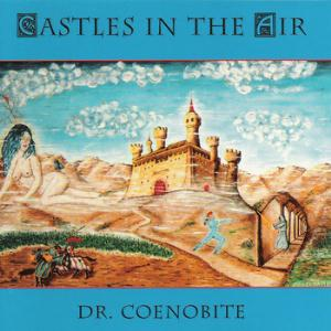 Castles In The Air by DR. COENOBITE album cover