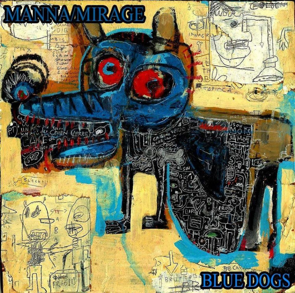 Manna / Mirage - Blue Dogs CD (album) cover