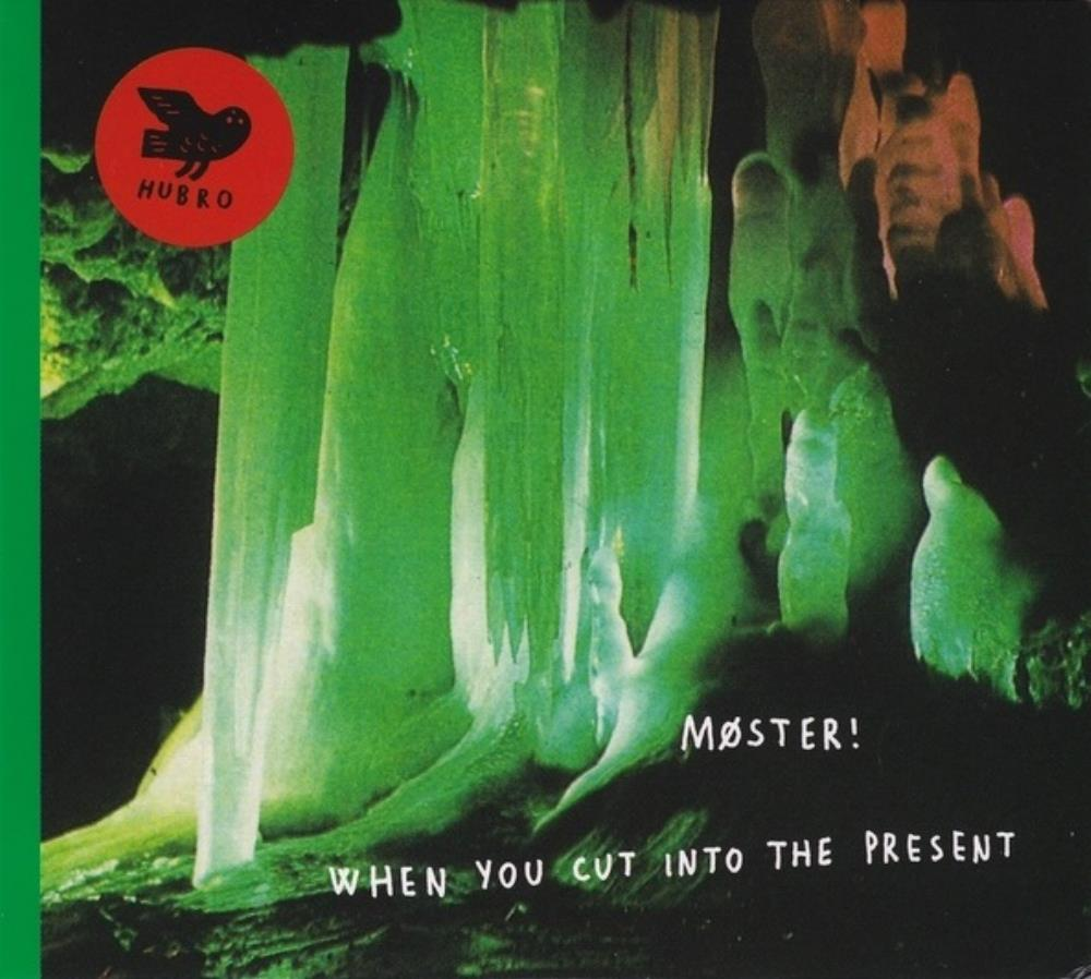 When You Cut Into The Present by MØSTER! album cover