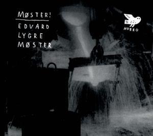 Edvard Lygre Møster by MØSTER! album cover