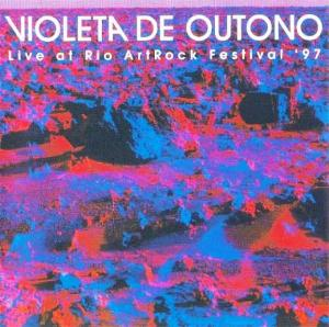 Violeta De Outono Live At The Rio ArtRock Festival '97 album cover