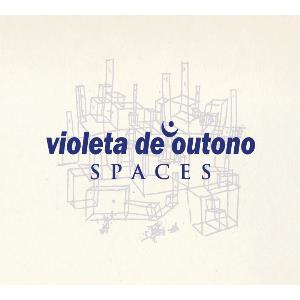 Spaces by VIOLETA DE OUTONO album cover