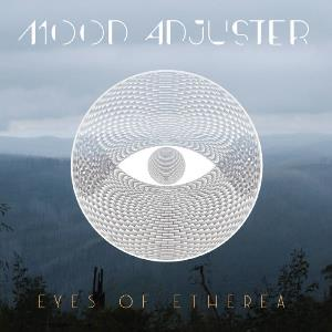 Mood Adjuster by EYES OF ETHEREA album cover