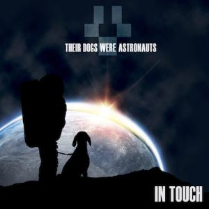 In Touch by THEIR DOGS WERE ASTRONAUTS album cover