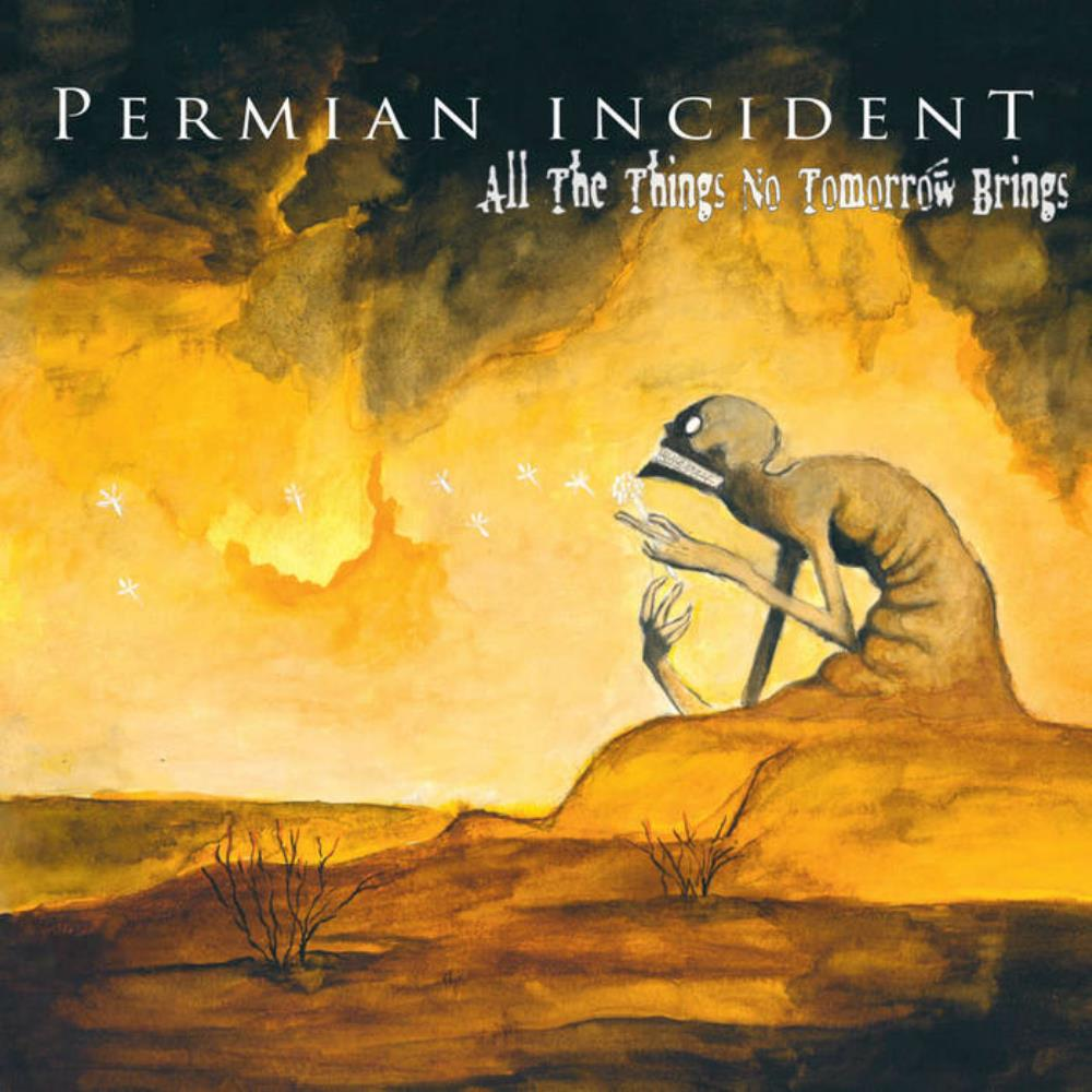 All The Things No Tomorrow Brings by PERMIAN INCIDENT album cover