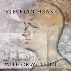 Steve Cochrane With Or Without album cover