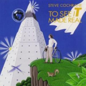 To See It Made Real by COCHRANE, STEVE album cover