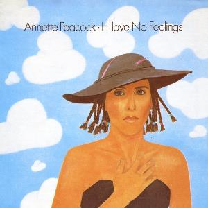 I Have No Feelings by PEACOCK, ANNETTE album cover