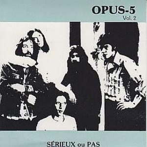Opus-5 - Volume 2: Serieux ou pas CD (album) cover