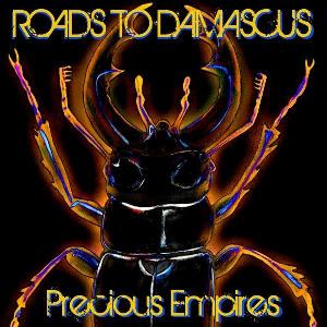 Precious Empires by ROADS TO DAMASCUS album cover