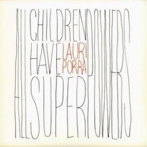 All Children Have Super Powers by PORRA, LAURI album cover