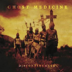 Ghost Medicine - Discontinuance CD (album) cover
