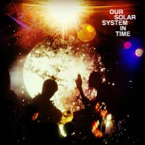 Our Solar System In Time album cover