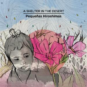 Pequeñas Hiroshimas by A SHELTER IN THE DESERT album cover