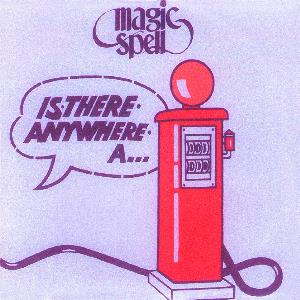 Magic Spell Is There Anywhere A Gas Station? album cover