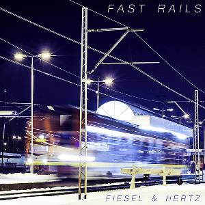 Fast Rails (Jack Hertz and Christian Fiesel) by HERTZ, JACK album cover