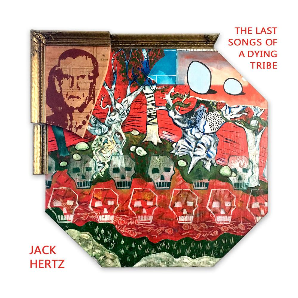 The Last Songs of a Dying Tribe by HERTZ, JACK album cover