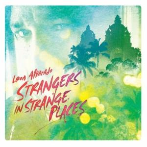 Leon Alvarado Strangers In Strange Places album cover