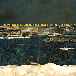 Face Aux Eléments Dechainés by ETRON FOU LELOUBLAN album cover